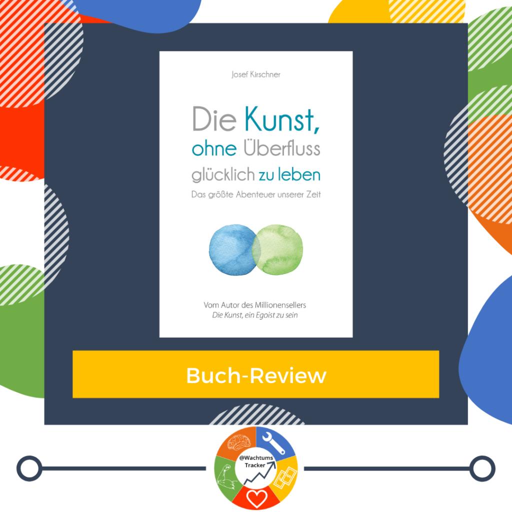 Buch-Review - Die Kunst, ohne Überfluss glücklich zu leben - Josef Kirschner - Cover
