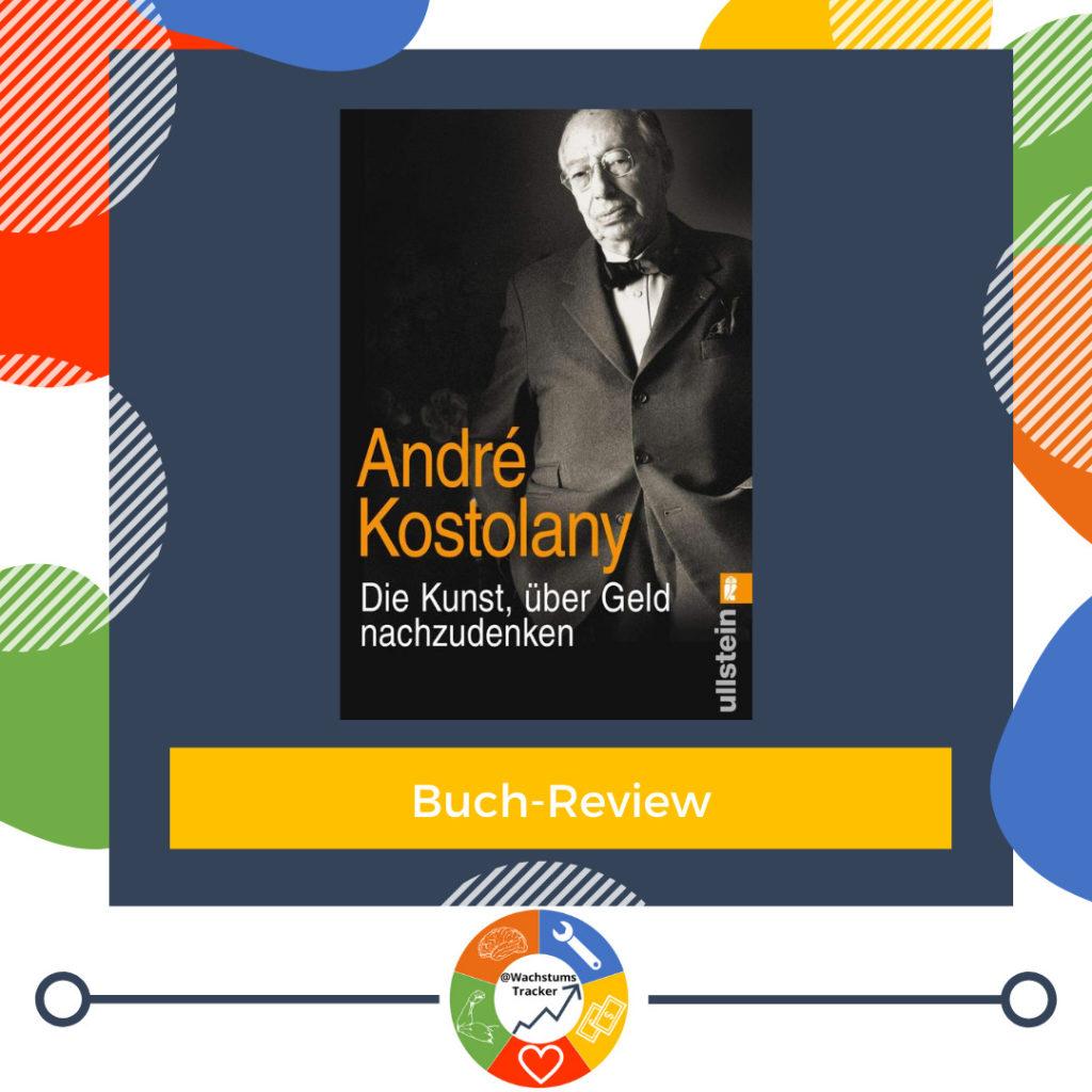Buch-Review - Die Kusnst, über Geld nachzudenken - André Kostolany - Cover