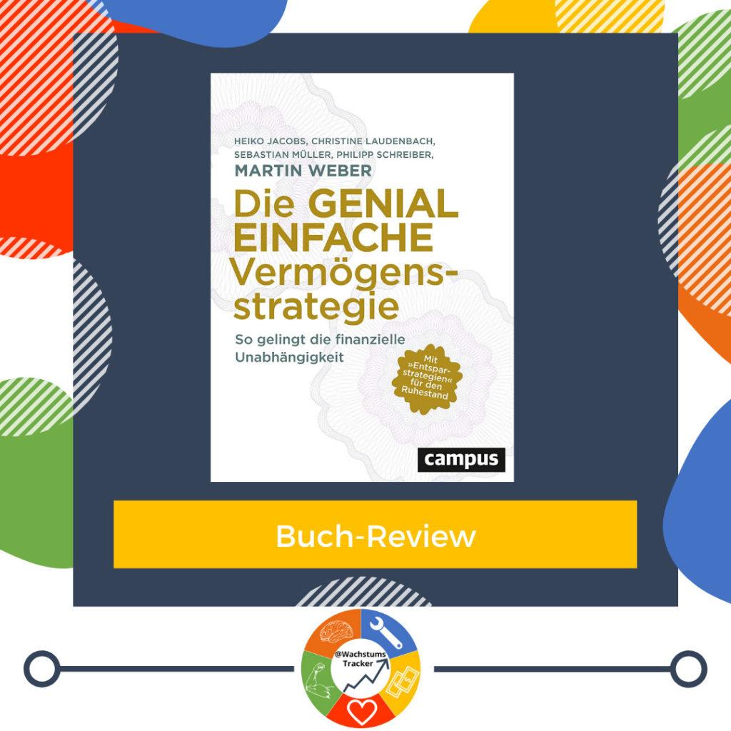 Buch-Review - Die genial einfache Vermögensstrategie - Martin Weber, Philipp Schreiber, Sebastian Müller, Christine Laudenbach & Heiko Jacobs - Cover