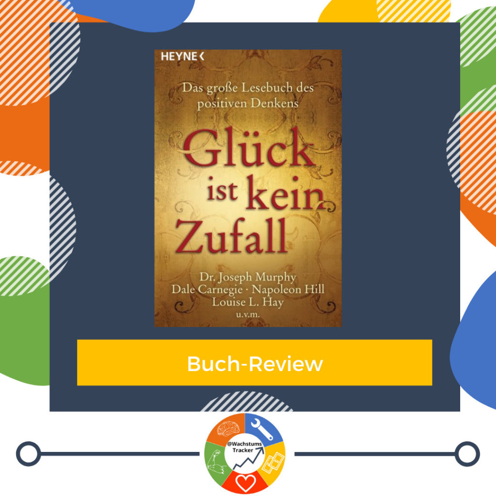Buch-Review - Glück ist mein Zufall - Dr. Joseph Murphy, Dale Carnegie, Napoleon Hill, Louise L. Hay, uvm. - Cover