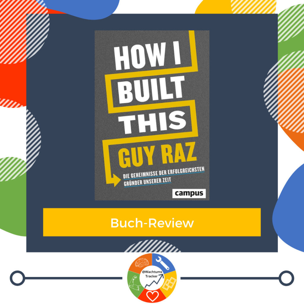 Buch-Review - How I Built This - Guy Raz - Cover