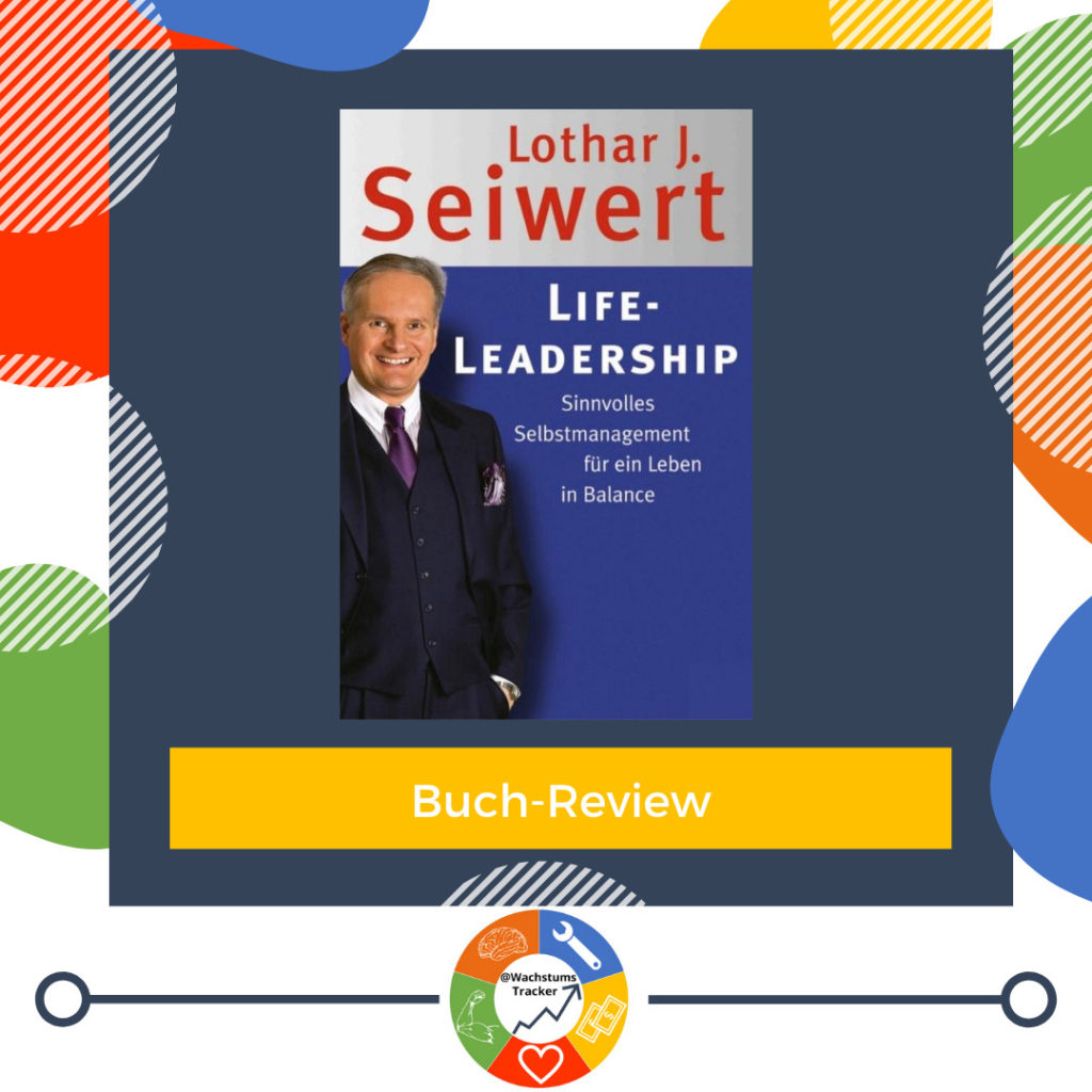 Buch-Review - Life-Leadership - Lothar J. Seiwert - Cover