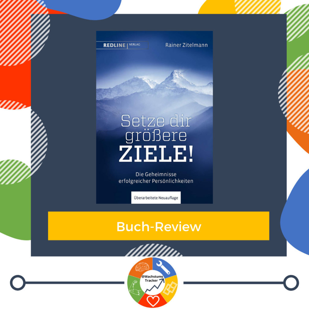 Buch-Review - Setze dir größere Ziele - Rainer Zitelmann - Cover