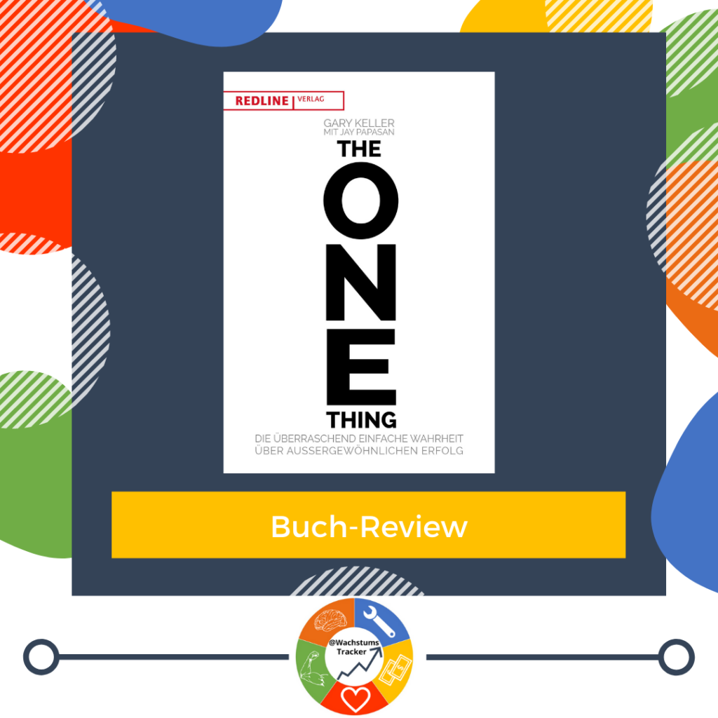 Buch-Review - The ONE Thing - Gary Keller & Jay Papasan - Cover