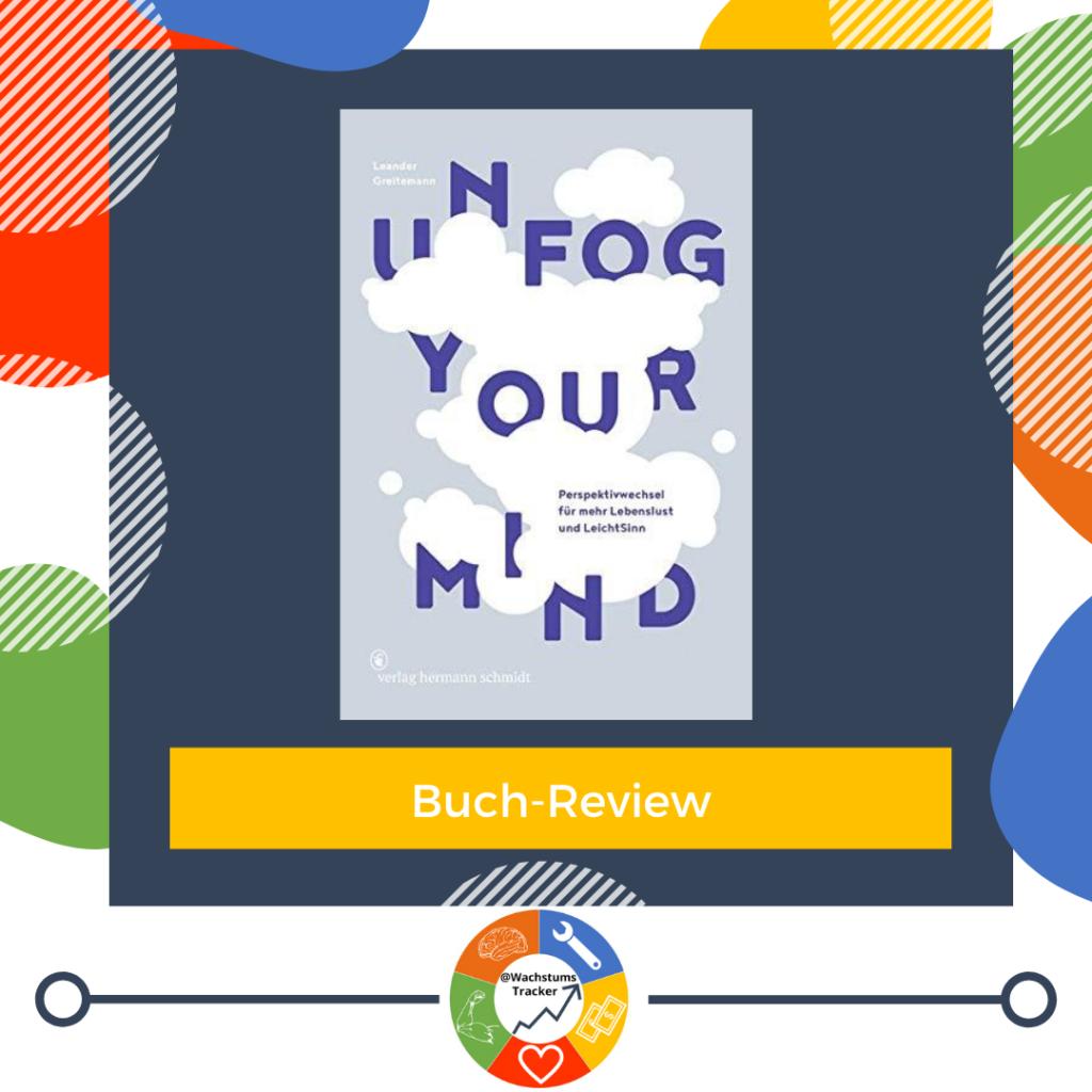 Buch-Review - Unfog Your Mind - Leander Greitemann - Cover