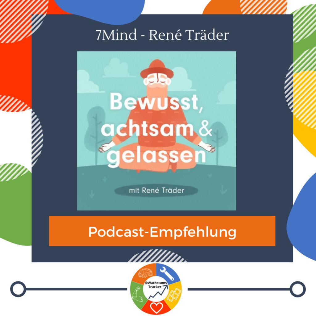 Podcast-Empfehlung - 7Mind Podcast - Rene Träder - Cover