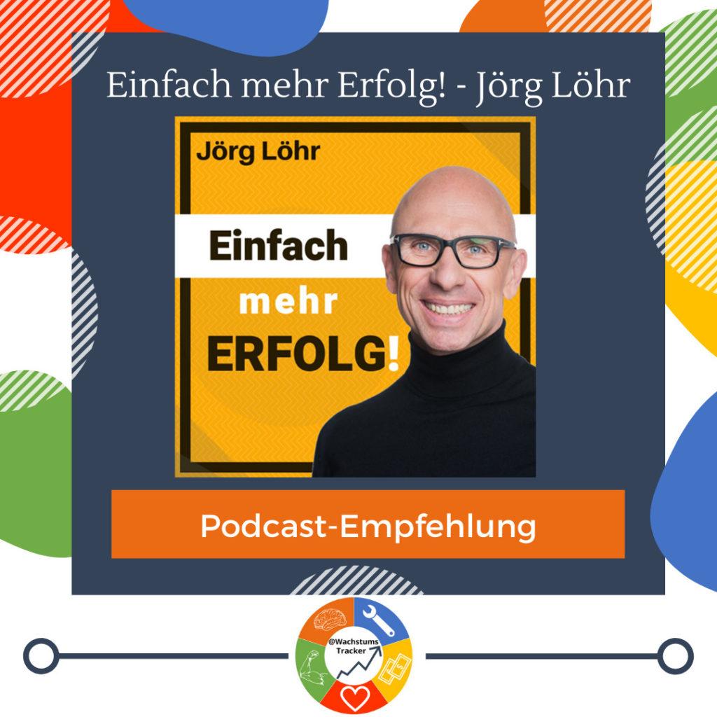Podcast-Empfehlung - Einfach mehr Erfolg! - Jörg Löhr - Cover