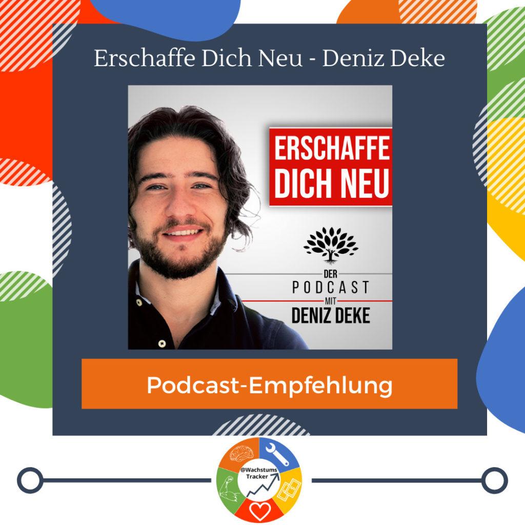 Podcast-Empfehlung - Erschaffe Dich Neu - Deniz Deke - Cover