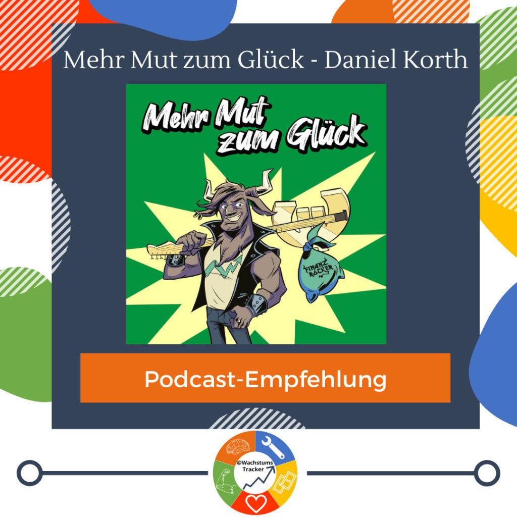 Podcast-Empfehlung - Mehr Mut zum Glück - Daniel Korth