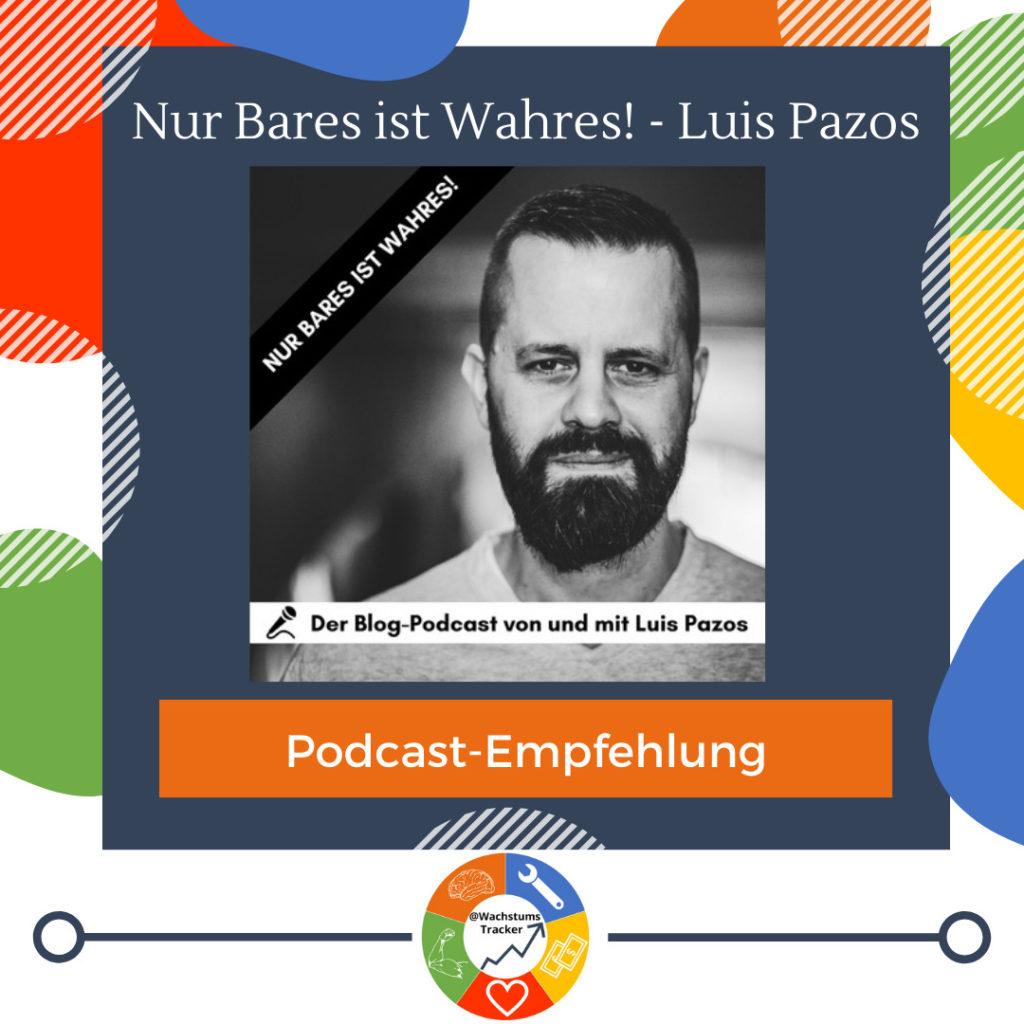 Podcast-Empfehlung - Nur Bares ist Wahres! - Luis Pazos