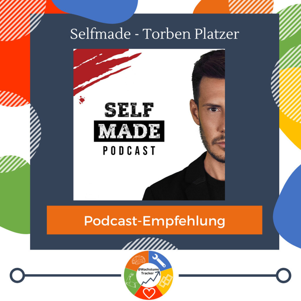 Podcast-Empfehlung - Selfmade Podcast - Torben Platzer - Cover