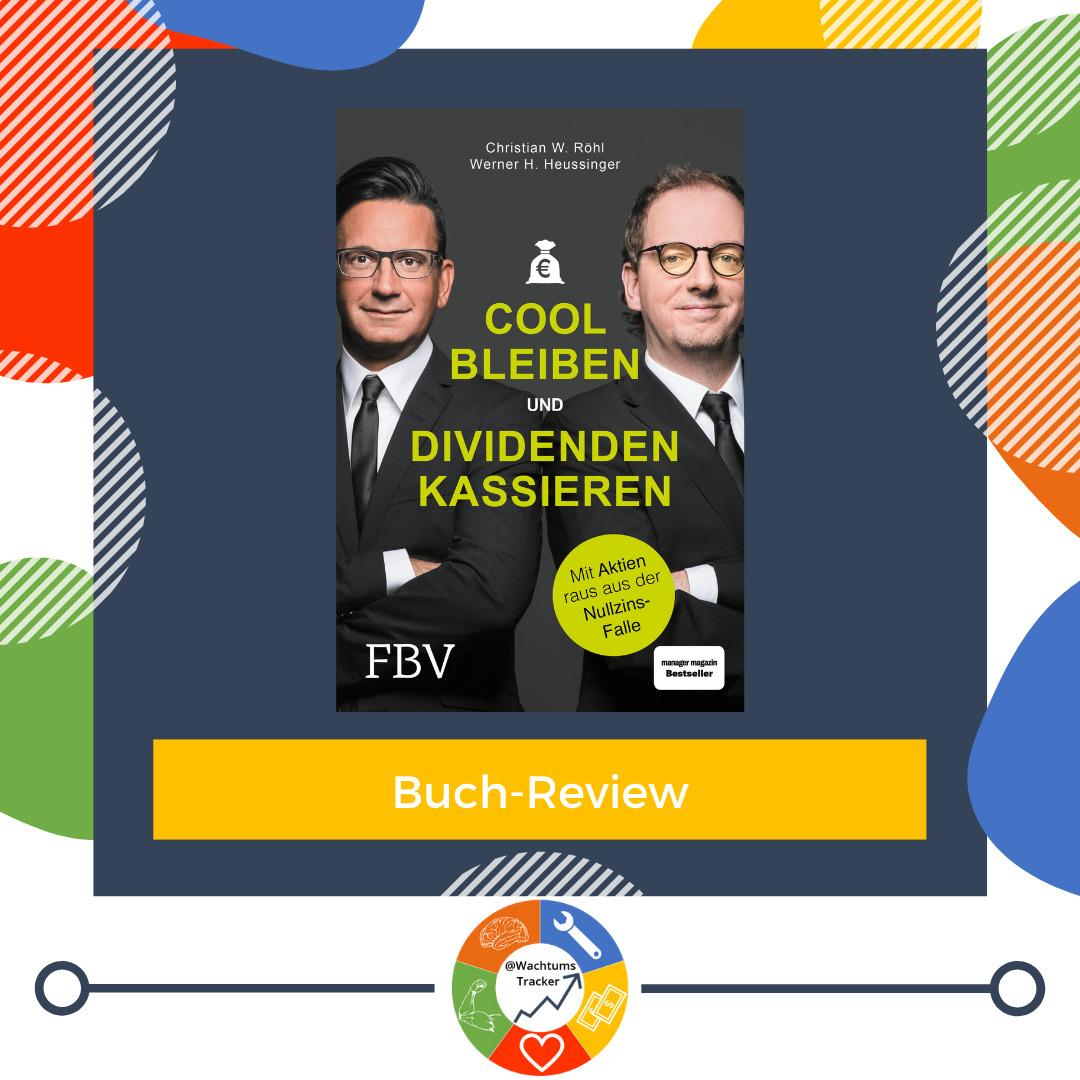Buch-Review - Cool bleiben und Dividenden kassieren - Christian W. Röhl & Werner H. Heussinger - Cover