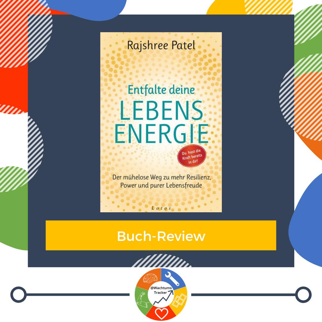 Buch-Review - Entfalte deine Lebensenergie - Rajshree Patel - Cover