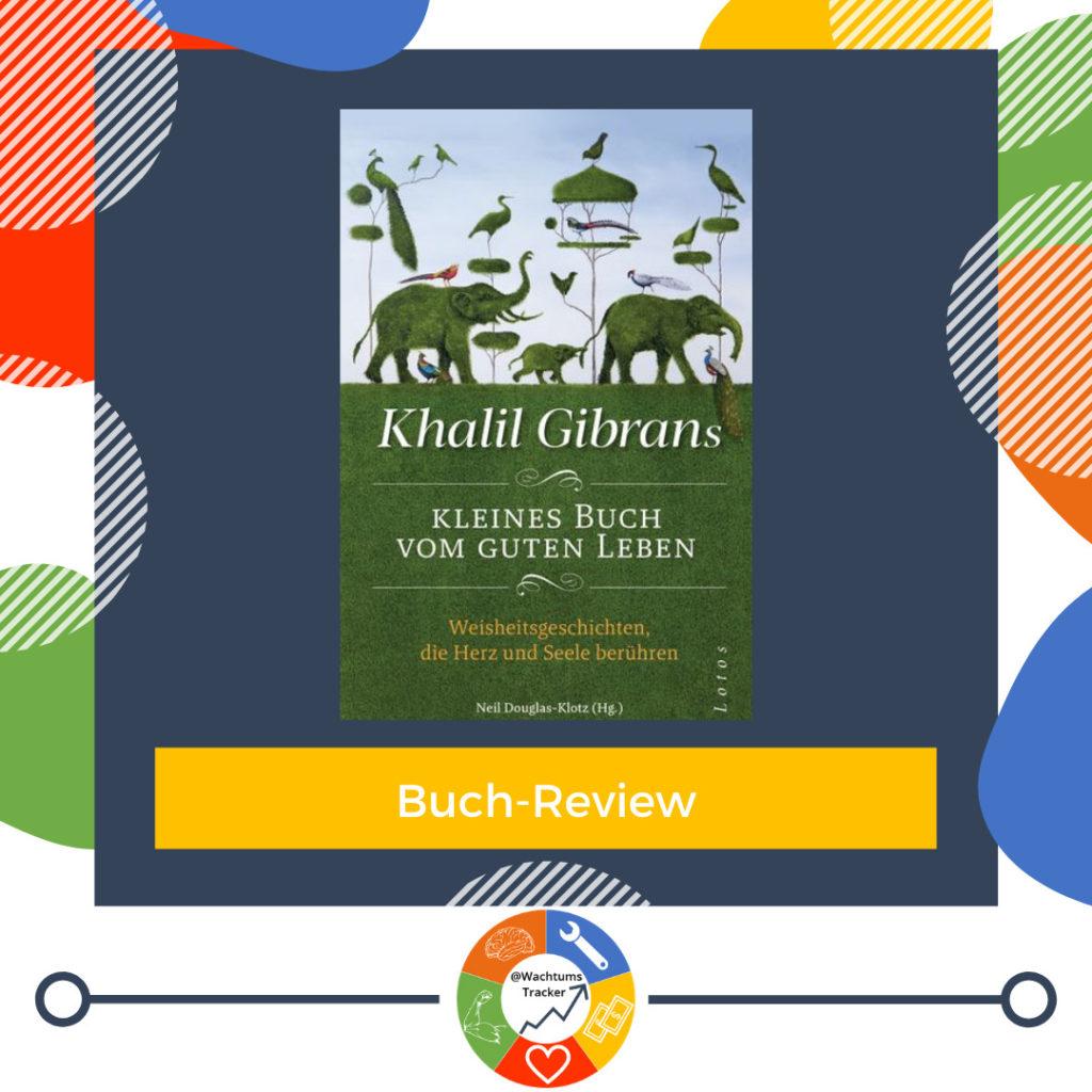 Buch-Review - Khalil Gibrans kleines Buch vom guten Leben - Khalil Gibran - Cover