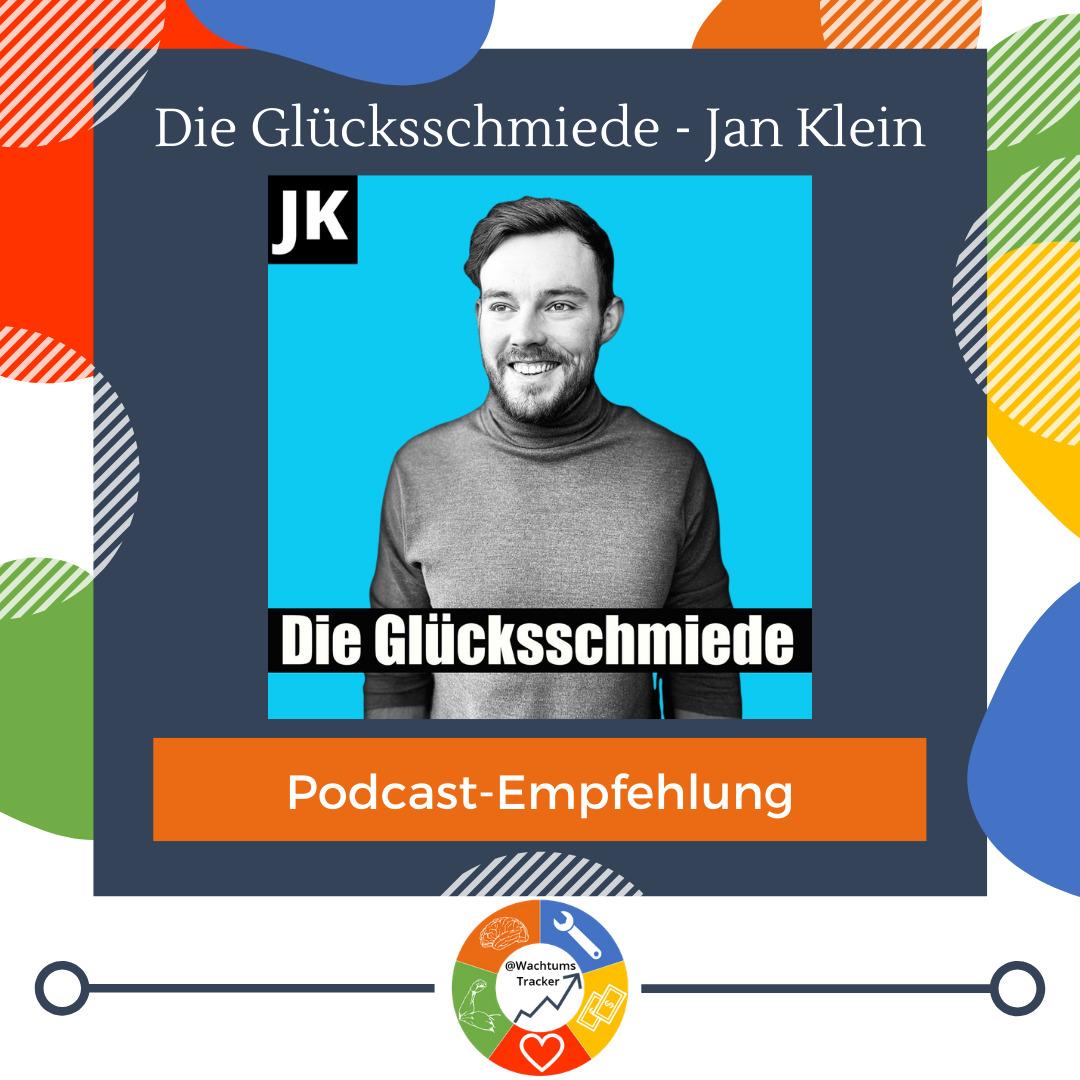 Podcast-Empfehlung - Die Glücksschmiede - Jan Klein - Cover