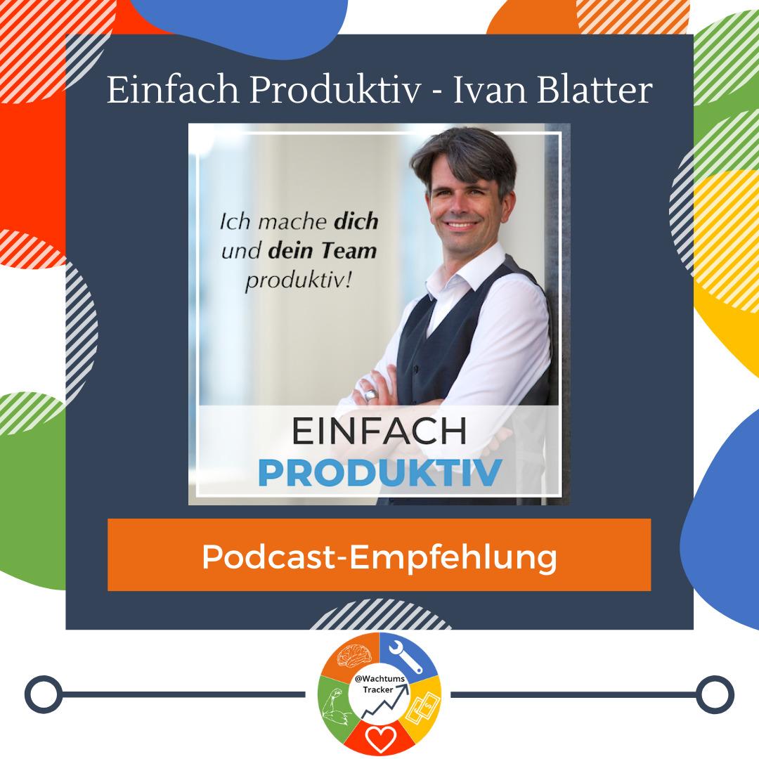 Podcast-Empfehlung - Einfach Produktiv - Ivan Blatter - Cover