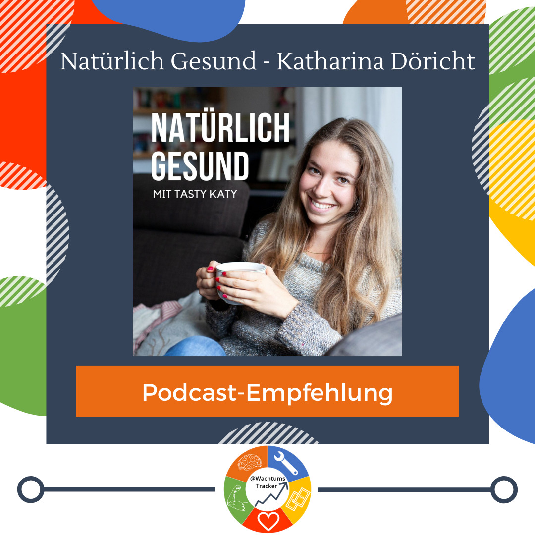 Podcast-Empfehlung - Natürlich Gesund Podcast - Katharina Döricht - Tasty Katy - Cover