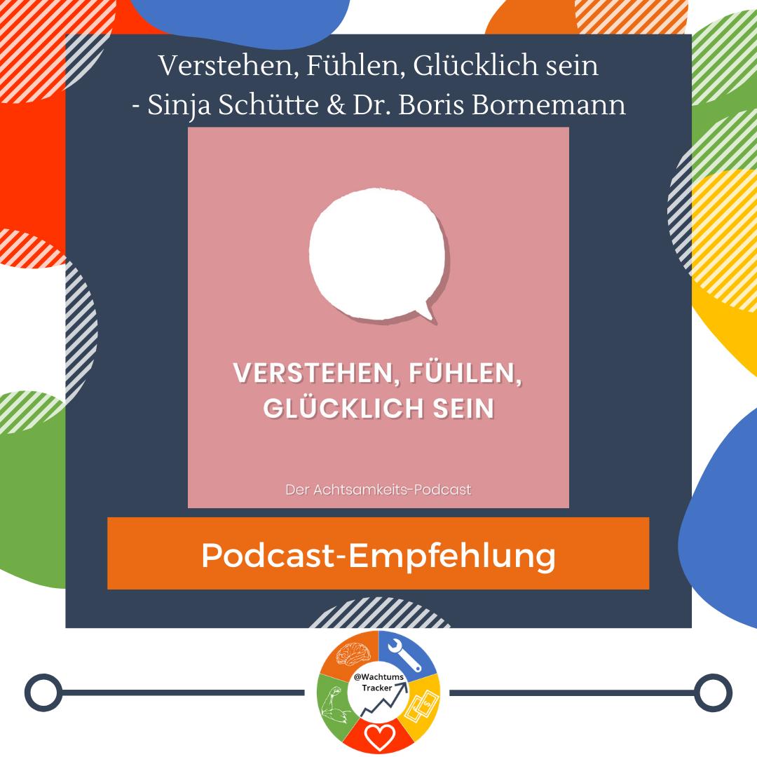 Podcast-Empfehlung - Verstehen, fühlen, glücklich sein - Sinja Schütte & Dr. Boris Bornemann - Cover