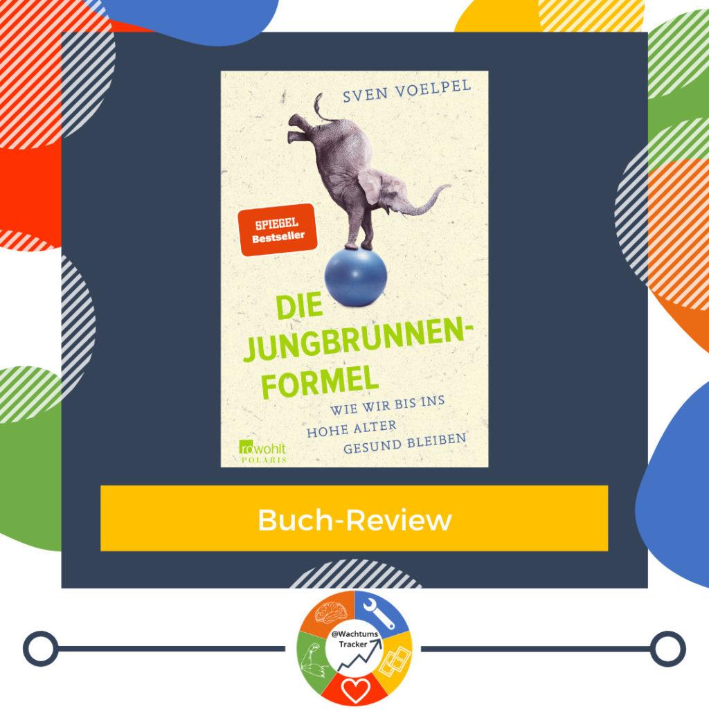 Buch-Review - Die Jungbrunnen-Formel - Sven Voelpel - Cover