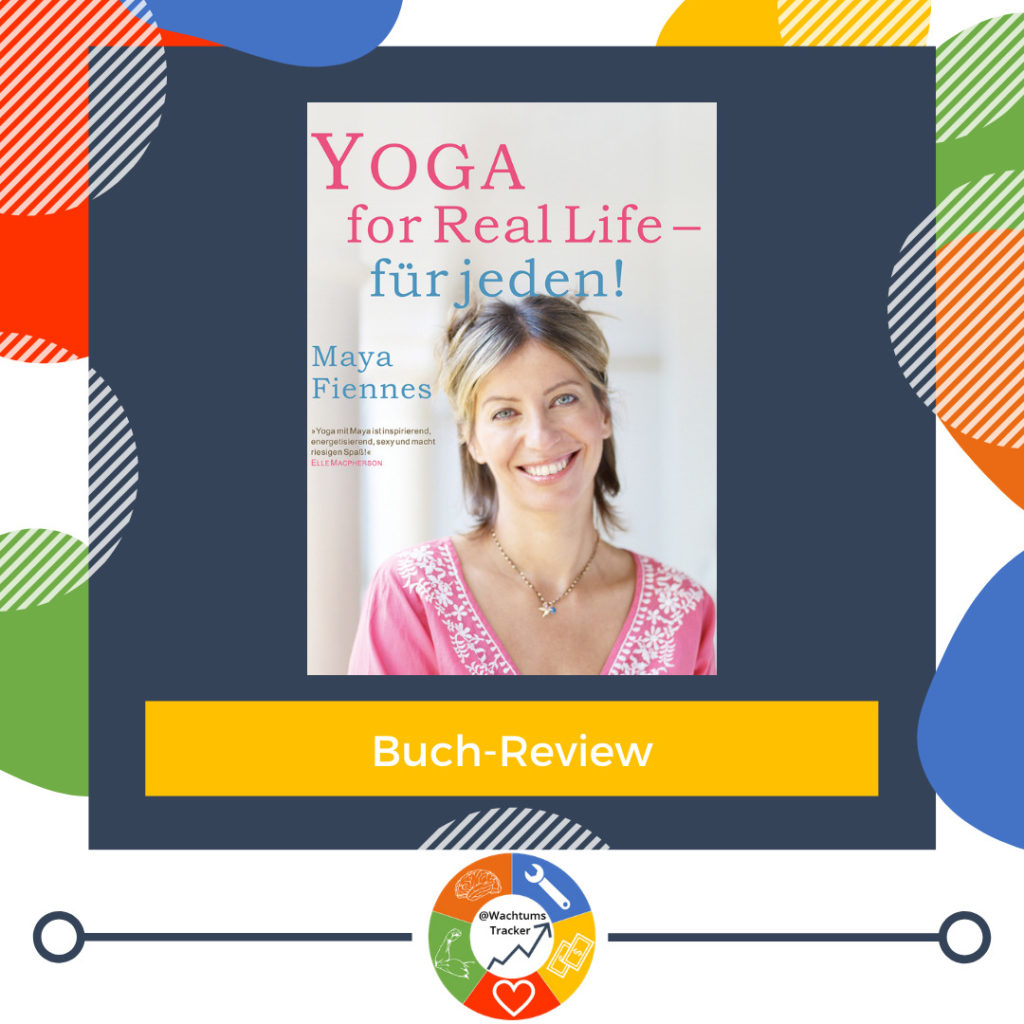 Buch-Review - Yoga for Real Life - für jeden! - Maya Fiennes - Cover