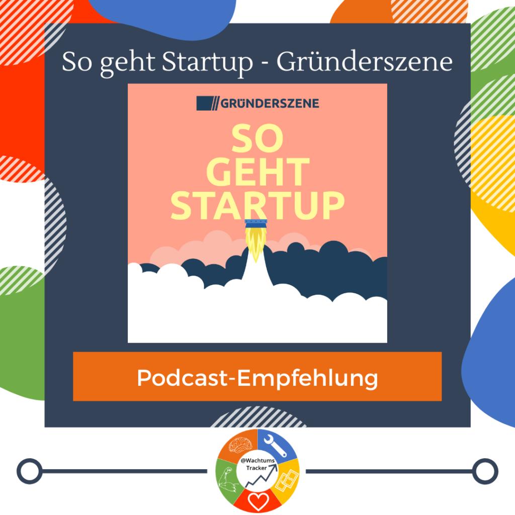 Podcast-Empfehlung - So geht Startup Podcast - Gründerszene - Cover