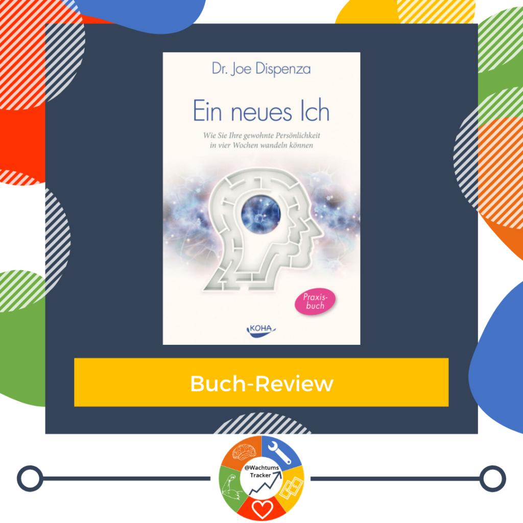 Buch-Review - Ein neues Ich - Dr. Joe Dispenza - Cover