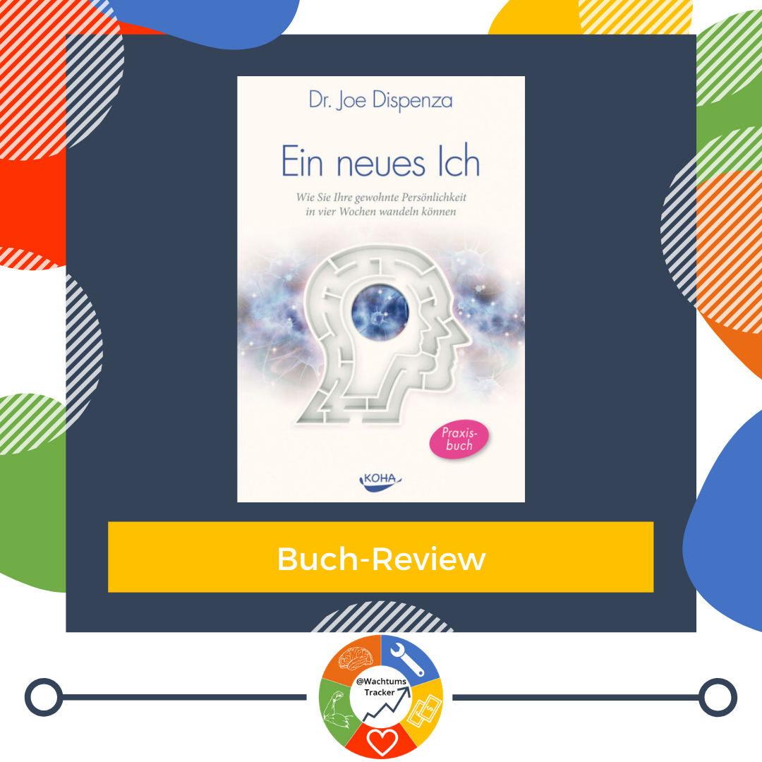Buch-Review - Ein neues Ich - Dr. Joe Dispenza - Cover