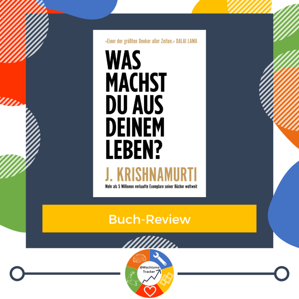 Buch-Review - Was machst du aus deinem Leben? - Jiddu Krishnamurti - Cover