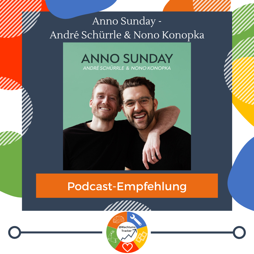 Podcast-Empfehlung - Anno Sunday Podcast - André Schürrle & Nono Konopka - Cover