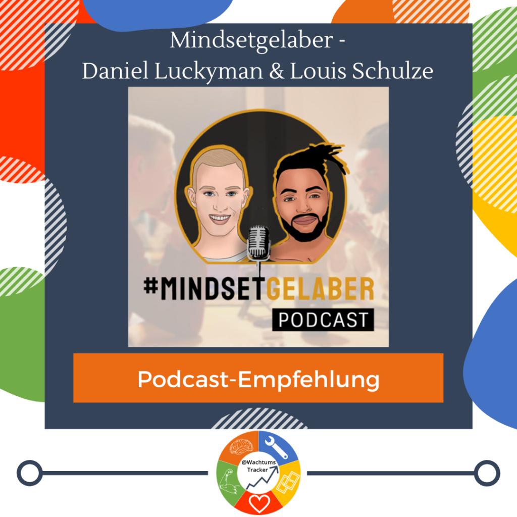 Podcast-Empfehlung - Mindsetgelaber Podcast - Daniel Luckyman & Louis Schulze - Cover