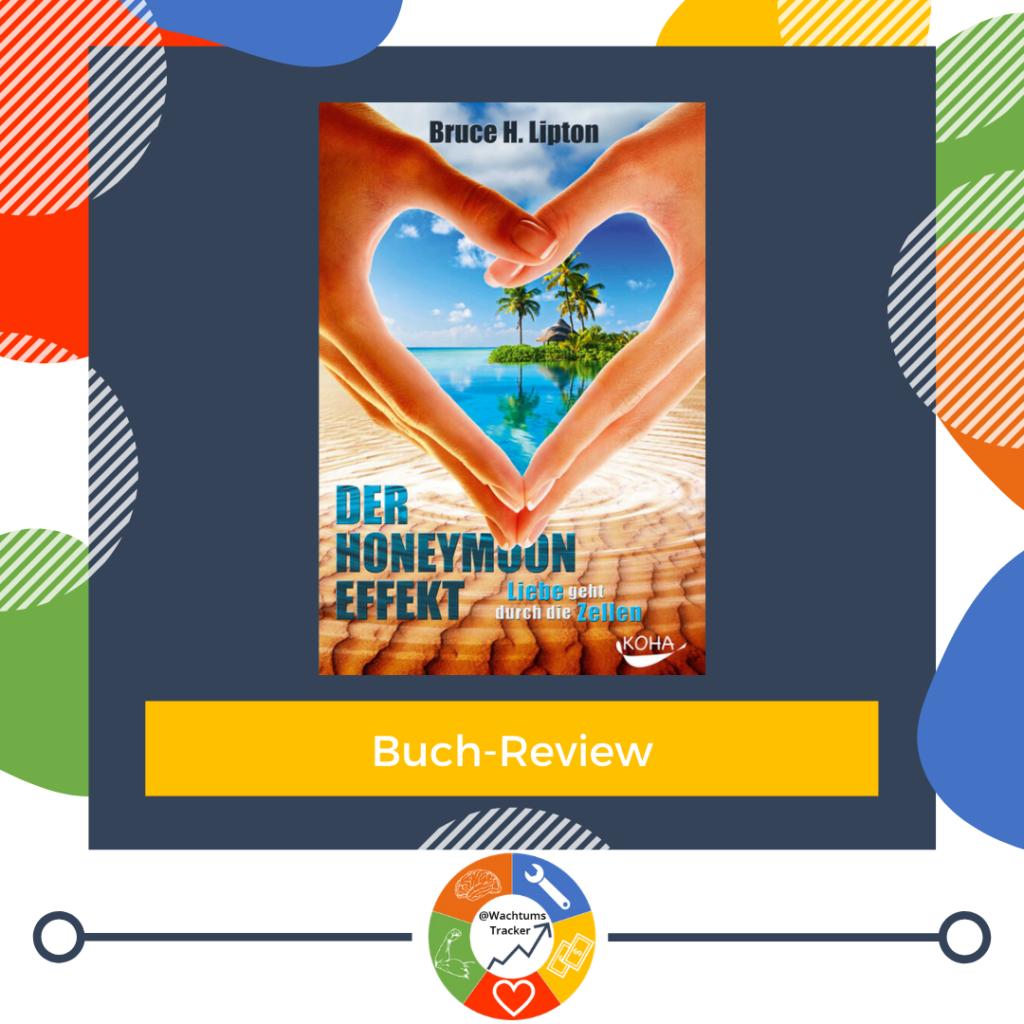Buch-Review - Der Honeymoon-Effekt - Bruce H. Lipton - Cover