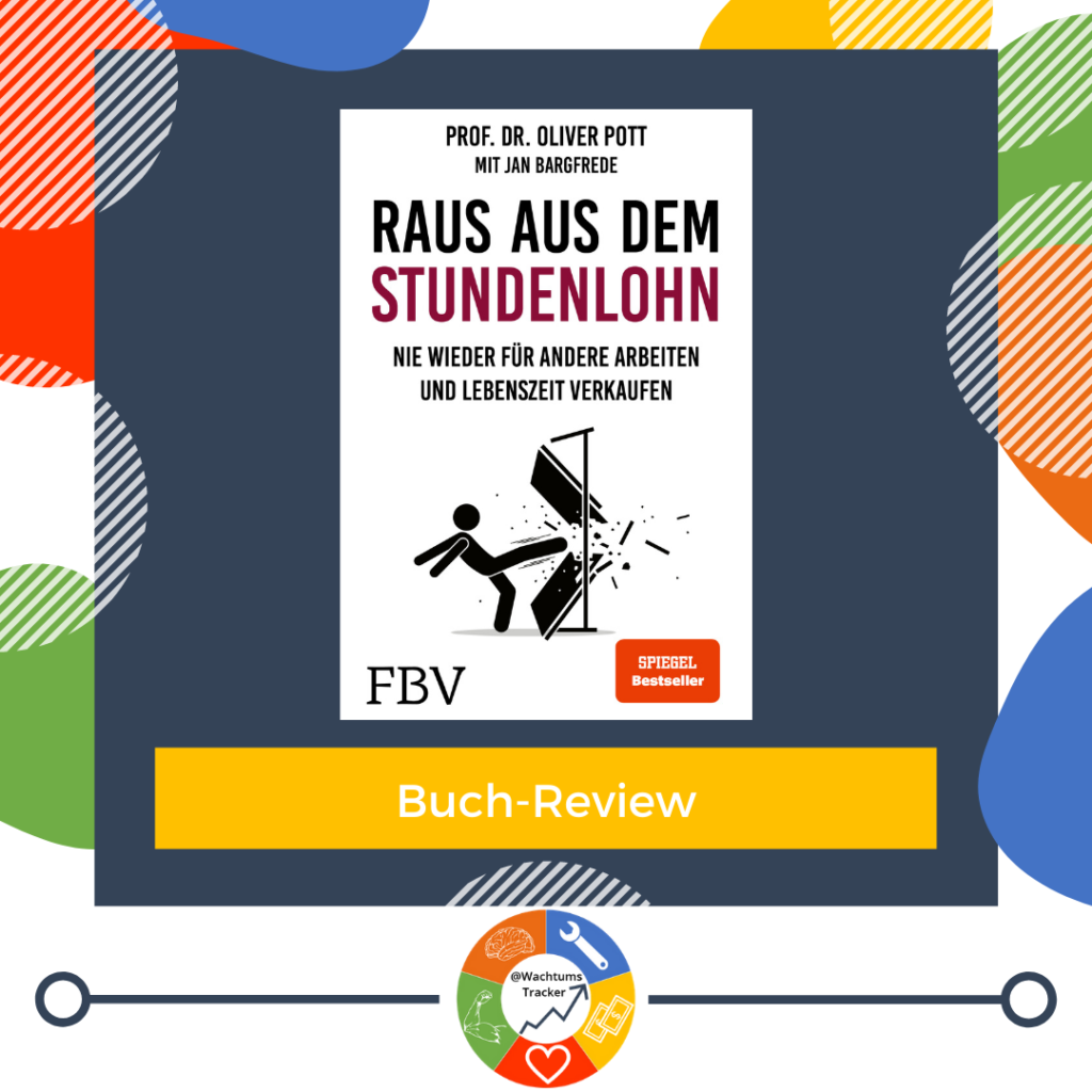 Buch-Review - Raus aus dem Stundenlohn - Prof. Dr. Oliver Pott mit Jan Bargfrede - Cover