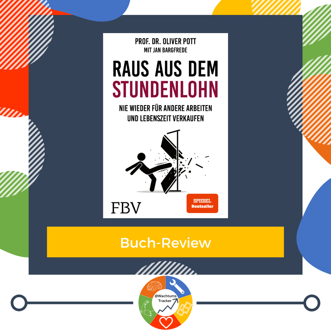 Buch-Review - Raus aus dem Stundenlohn - Prof. Dr. Oliver Pott mit Jan Bargfrede - Cover