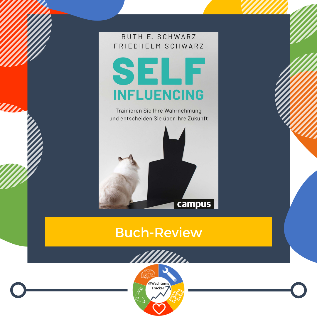 Buch-Review - Selfinfluencing - Ruth E. Schwarz & Friedhelm Schwarz - Cover