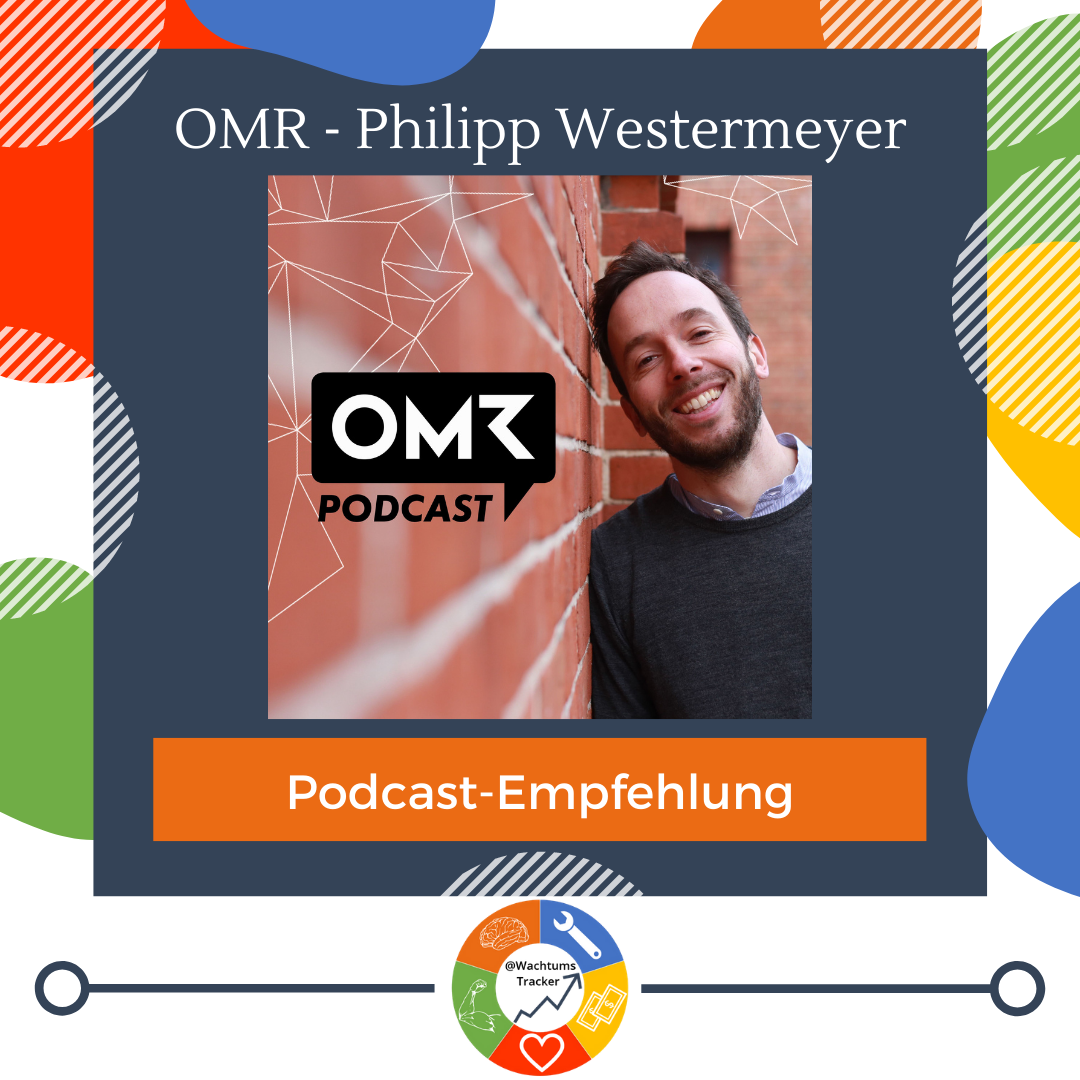 Podcast-Empfehlung - OMR Podcast - Philipp Westermeyer - Cover