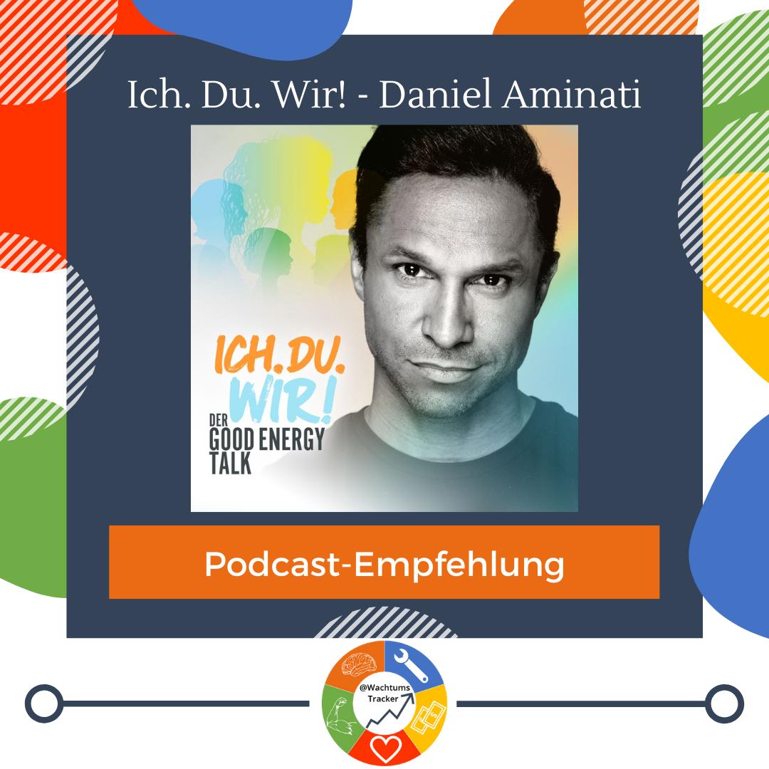 Podcast-Empfehlung - Ich. Du. Wir! Podcast - Daniel Aminati - Cover