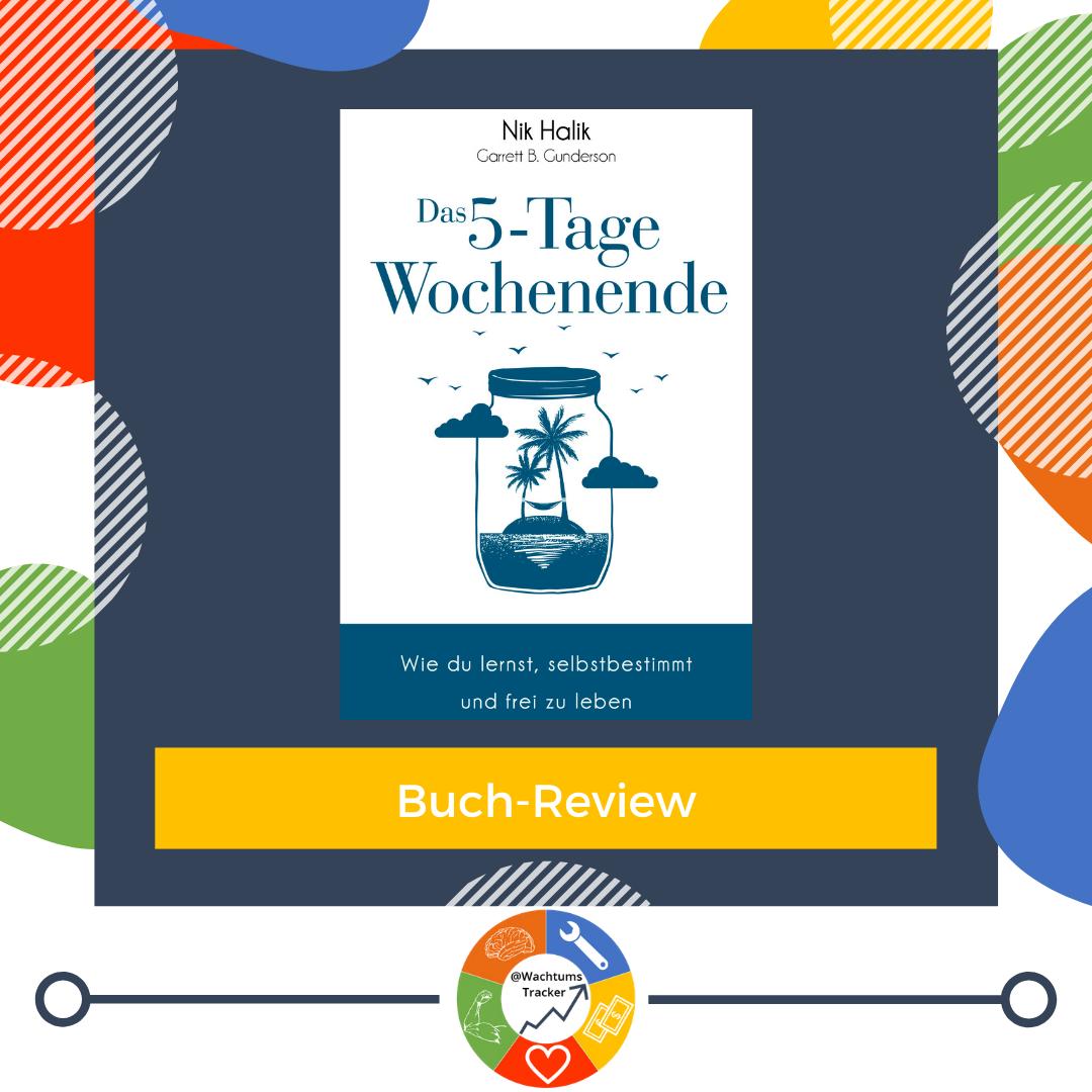 Buch-Review - Das 5-Tage-Wochenende - Nik Halik & Garrett B. Gunderson - Cover