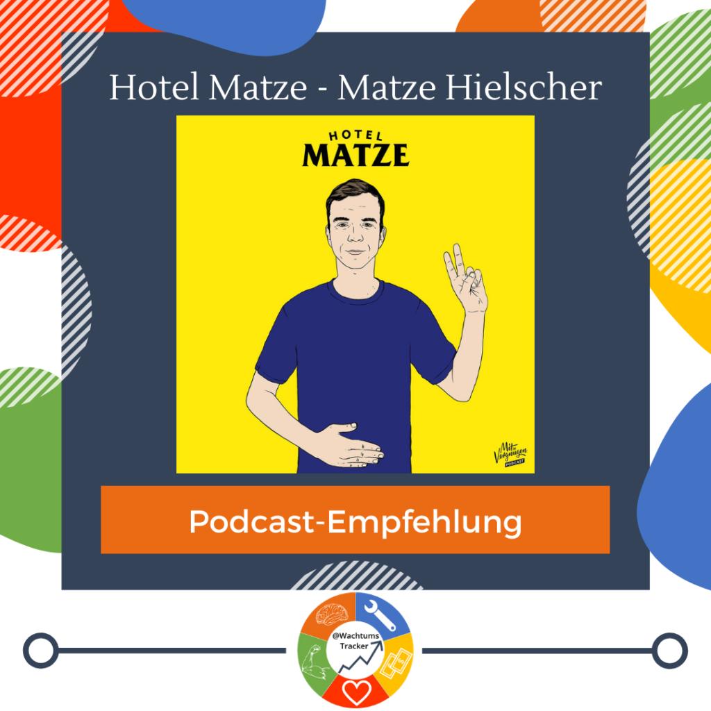 Podcast-Empfehlung - Hotel Matze Podcast - Matze Hielscher - Cover