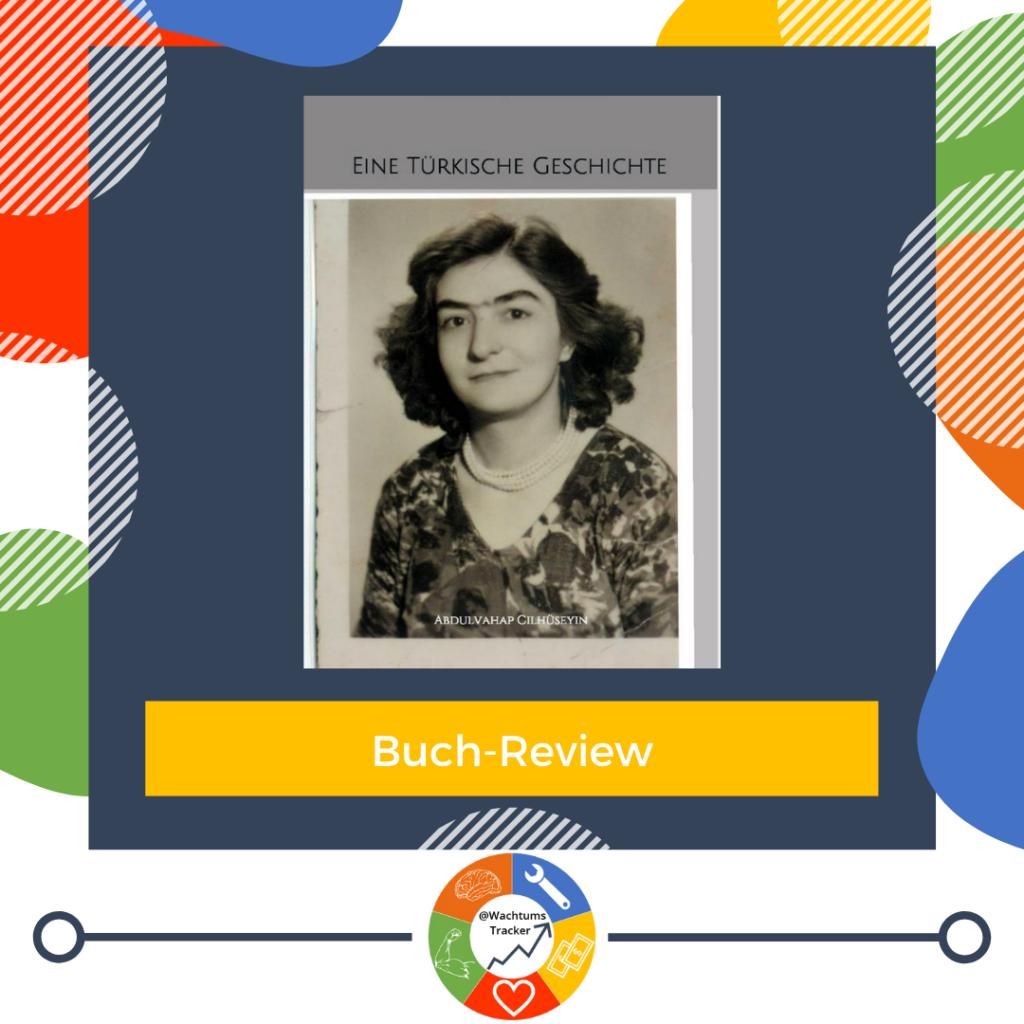 Buch-Review - Eine türkische Geschichte - Abdulvahap Cilhüseyin - Cover