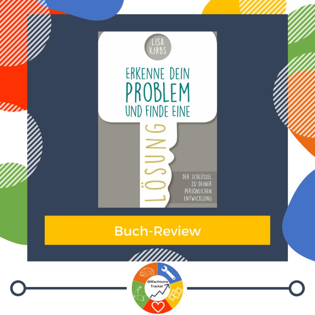 Buch-Review - Erkenne dein Problem und finde eine Lösung - Lisa Kirbs - Cover