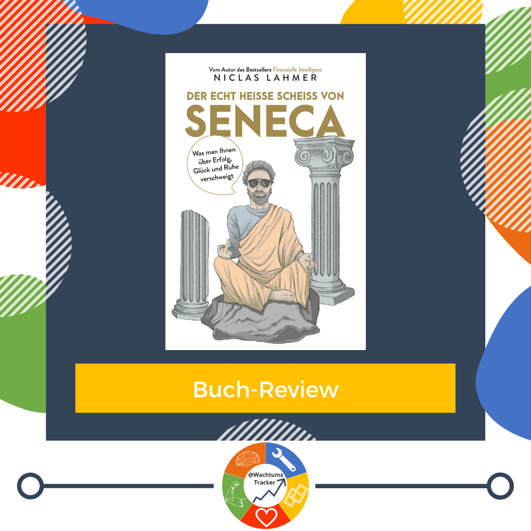 Buch-Review - Der echt heiße Scheiß von Seneca - Niclas Lahmer - Cover
