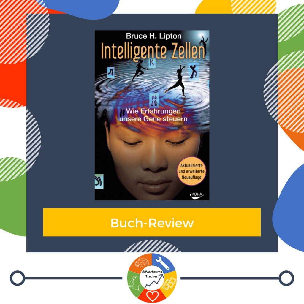 Buch-Review - Intelligente Zellen - Bruce H. Lipton - Cover