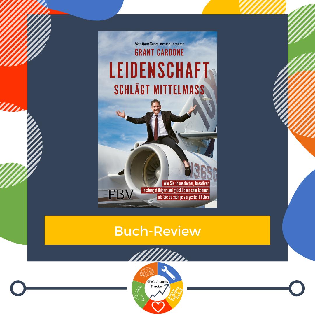Buch-Review - Leidenschaft schlägt Mittelmaß - Grant Cardone - Cover