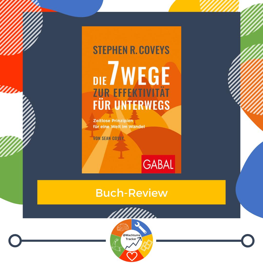 Buch-Review - Stephen Coveys Die 7 Wege zur Effektivität für unterwegs - Sean Covey - Cover